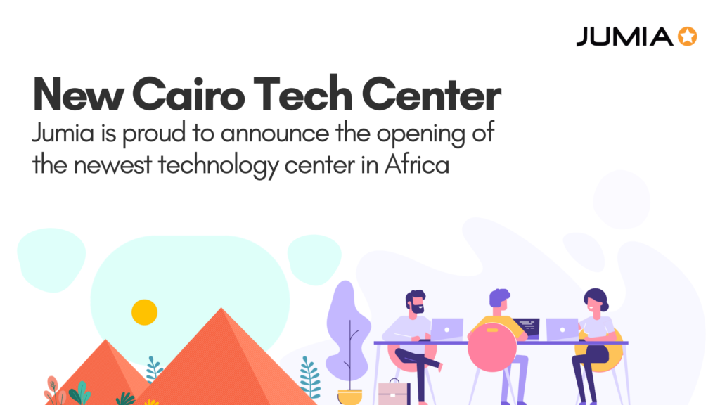 Jumia Scales up its Tech Center in Egypt after a Successful pre-Launch in 2020